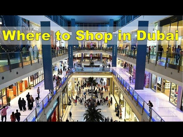 Dubai Shopping – 5 don't-miss spots